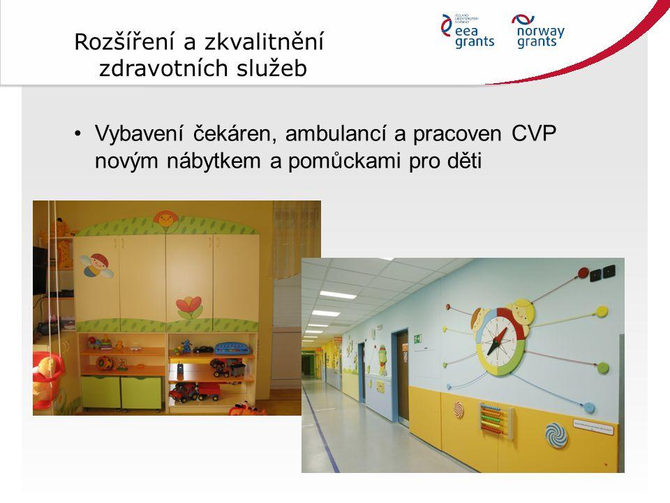 Vybavení čekáren, ambulancí a pracoven CVP novým nábytkem a pomůckami pro děti Rozšíření a zkvalitnění zdravotních služeb