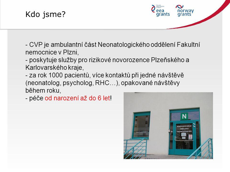 - CVP je ambulantní část Neonatologického oddělení Fakultní nemocnice v Plzni, - poskytuje služby pro rizikové novorozence Plzeňského a Karlovarského