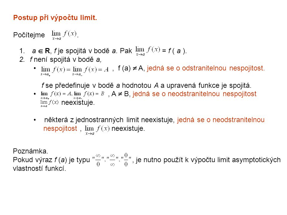 Postup při výpočtu limit.Počítejme. 1. a  R, f je spojitá v bodě a.