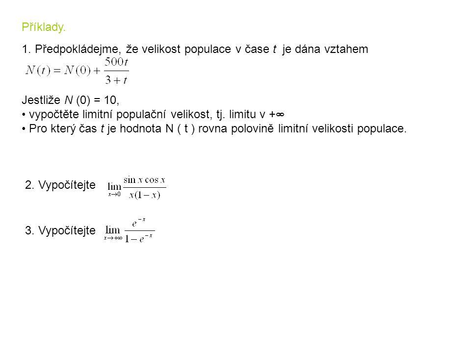 2. Vypočítejte 3. Vypočítejte Příklady. 1. Předpokládejme, že velikost populace v čase t je dána vztahem Jestliže N (0) = 10, vypočtěte limitní popula