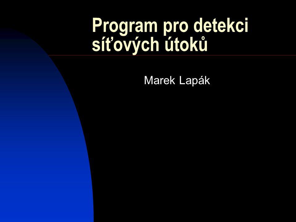 Program pro detekci síťových útoků Marek Lapák