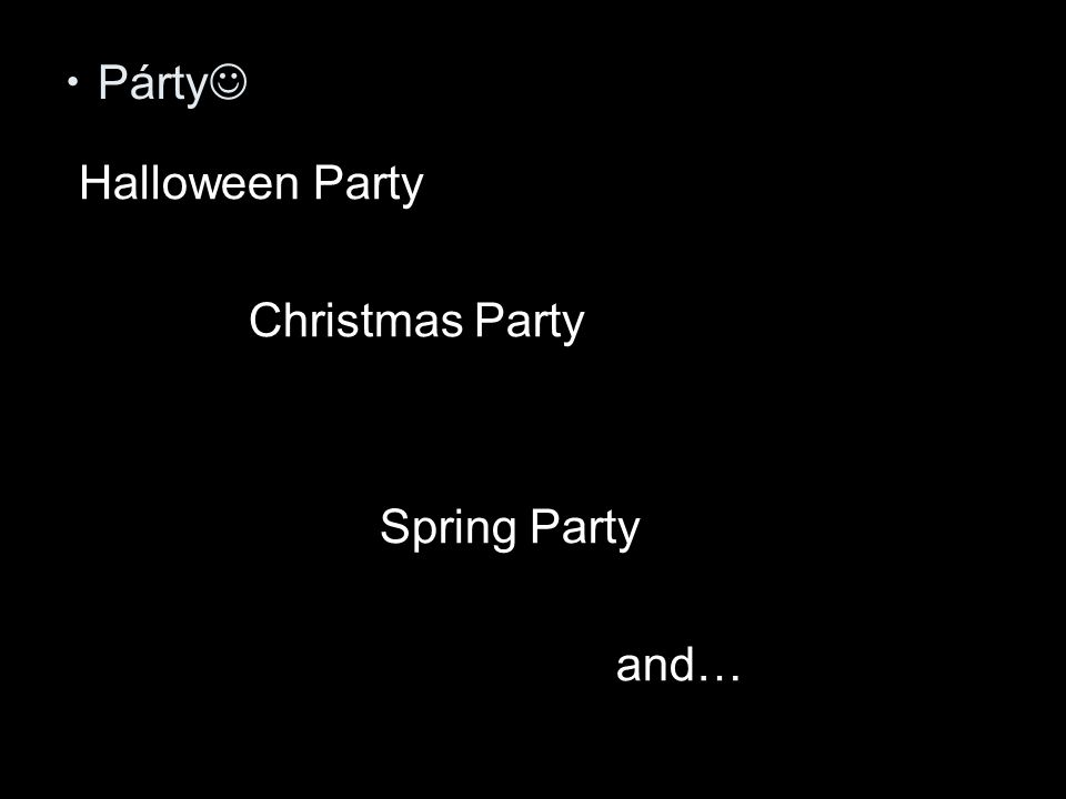 Párty Halloween Party Christmas Party Spring Party and…