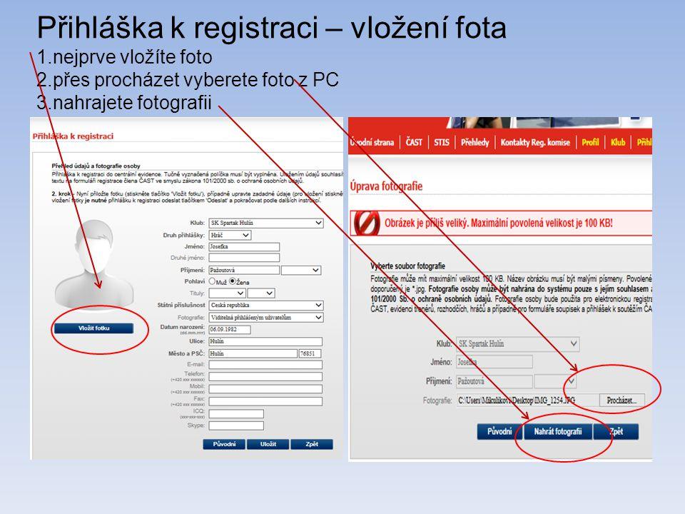 Přihláška k registraci – vložení fota 1.nejprve vložíte foto 2.přes procházet vyberete foto z PC 3.nahrajete fotografii