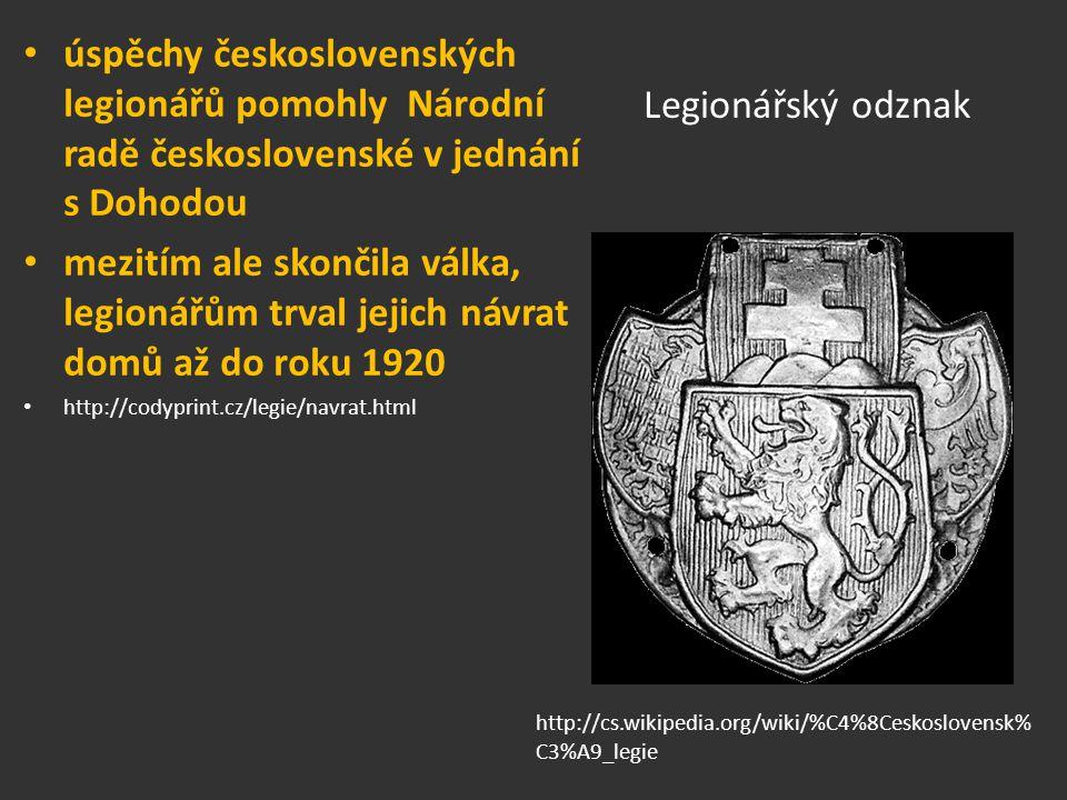 Legionářský odznak úspěchy československých legionářů pomohly Národní radě československé v jednání s Dohodou mezitím ale skončila válka, legionářům t