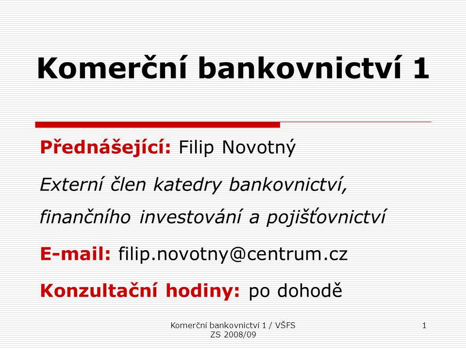 Komerční bankovnictví 1 / VŠFS ZS 2008/09 12 Jednotná bankovní licence v rámci EU  Jednotná bankovní licence vychází z podmínek univerzálního bankovnictví  Bankovní licence udělená v jednom členském státě je platná ve všech zemích EU  Výkon dohledu nad pobočkou v jiném členském státě EU vykonává orgán dohledu domovského státu dohled nad likviditou pobočky vykonává orgán dohledu hostitelského státu pobočka podléhá opatřením přijatým hostitelským státem v rámci jeho měnové politiky (v eurozóně ECB)  Hostitelský stát může od pobočky banky požadovat stejné informace jako od bank nebo finančních institucí se sídlem na jeho území  Pokud chce v ČR založit pobočku zahraniční banka ze země mimo EU, musí získat licenci podobně jako u nově zakládané banky