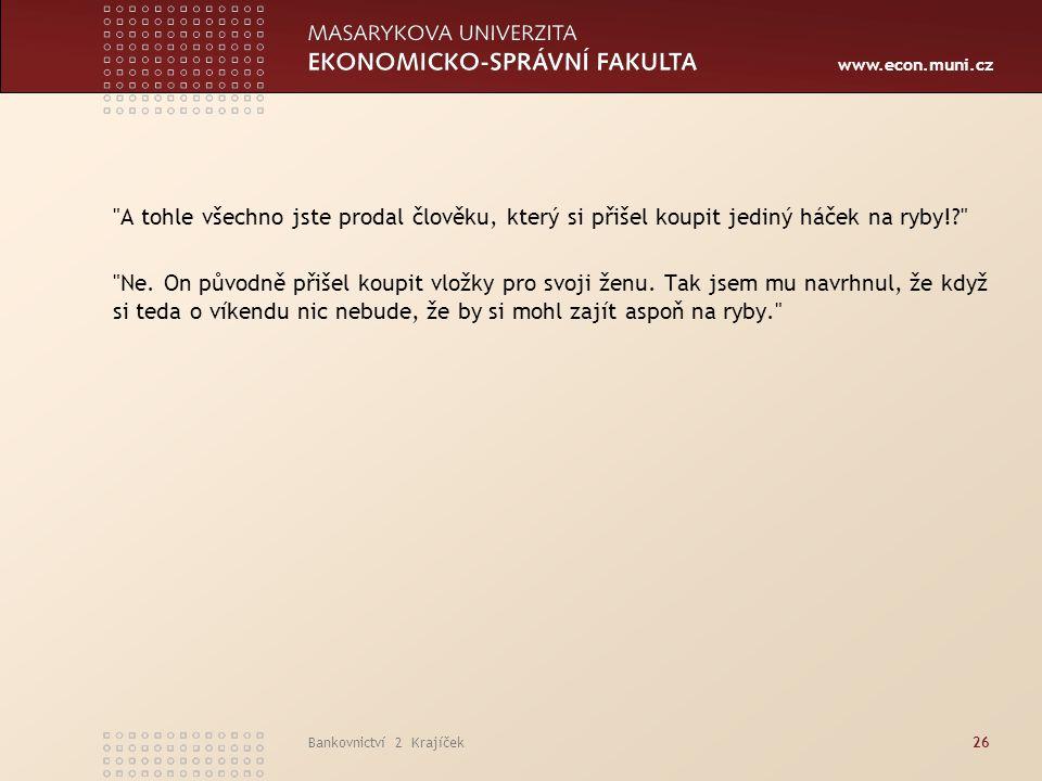 www.econ.muni.cz Bankovnictví 2 Krajíček26