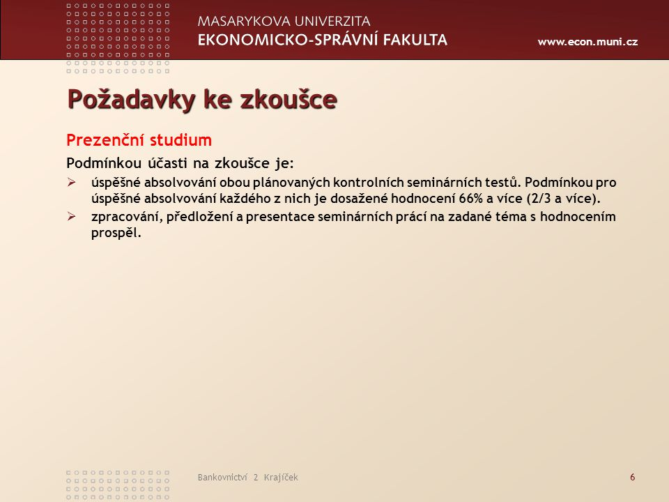 www.econ.muni.cz Net Profit and 3M PRIBOR Liabilities of the Banking Sector87