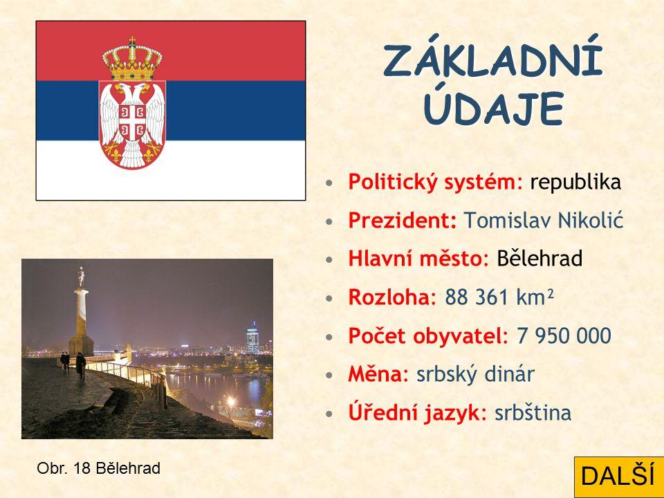 Politický systém: republika Prezident: Tomislav Nikolić Hlavní město: Bělehrad Rozloha: 88 361 km² Počet obyvatel: 7 950 000 Měna: srbský dinár Úřední