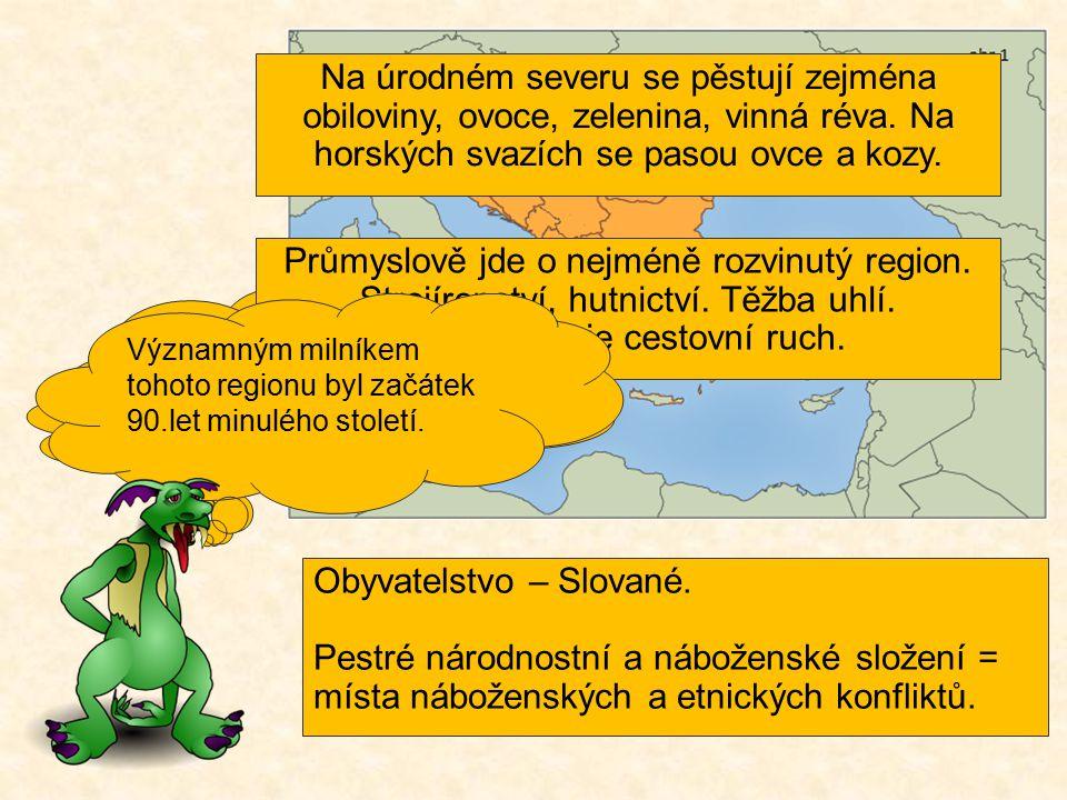 Nyní se podíváme na socioekonomické podmínky tohoto regionu. Začneme obyvatelstvem. Obyvatelstvo – Slované. Pestré národnostní a náboženské složení =