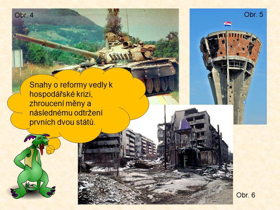 Nezávislost vyhlásili pak následující státy: V červenci 1991 Slovinsko a Chorvatsko.