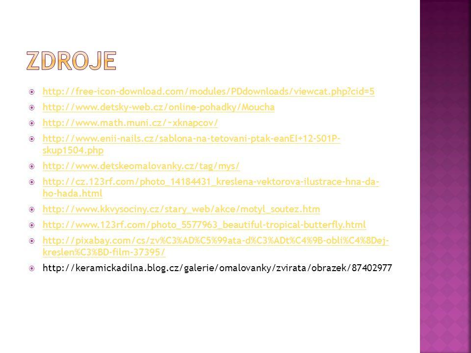  http://free-icon-download.com/modules/PDdownloads/viewcat.php?cid=5 http://free-icon-download.com/modules/PDdownloads/viewcat.php?cid=5  http://www.detsky-web.cz/online-pohadky/Moucha http://www.detsky-web.cz/online-pohadky/Moucha  http://www.math.muni.cz/~xknapcov/ http://www.math.muni.cz/~xknapcov/  http://www.enii-nails.cz/sablona-na-tetovani-ptak-eanEI+12-S01P- skup1504.php http://www.enii-nails.cz/sablona-na-tetovani-ptak-eanEI+12-S01P- skup1504.php  http://www.detskeomalovanky.cz/tag/mys/ http://www.detskeomalovanky.cz/tag/mys/  http://cz.123rf.com/photo_14184431_kreslena-vektorova-ilustrace-hna-da- ho-hada.html http://cz.123rf.com/photo_14184431_kreslena-vektorova-ilustrace-hna-da- ho-hada.html  http://www.kkvysociny.cz/stary_web/akce/motyl_soutez.htm http://www.kkvysociny.cz/stary_web/akce/motyl_soutez.htm  http://www.123rf.com/photo_5577963_beautiful-tropical-butterfly.html http://www.123rf.com/photo_5577963_beautiful-tropical-butterfly.html  http://pixabay.com/cs/zv%C3%AD%C5%99ata-d%C3%ADt%C4%9B-obli%C4%8Dej- kreslen%C3%BD-film-37395/ http://pixabay.com/cs/zv%C3%AD%C5%99ata-d%C3%ADt%C4%9B-obli%C4%8Dej- kreslen%C3%BD-film-37395/  http://keramickadilna.blog.cz/galerie/omalovanky/zvirata/obrazek/87402977