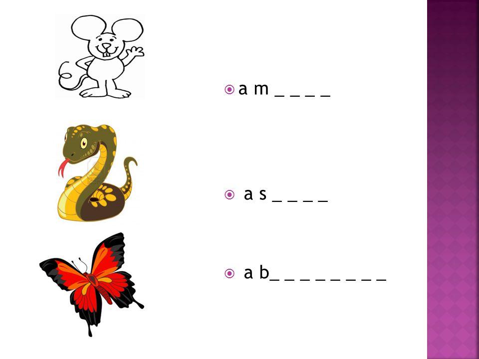  1) a fly  2) a frog  3) a bird  4) a mouse  5) a snake  6) a butterfly