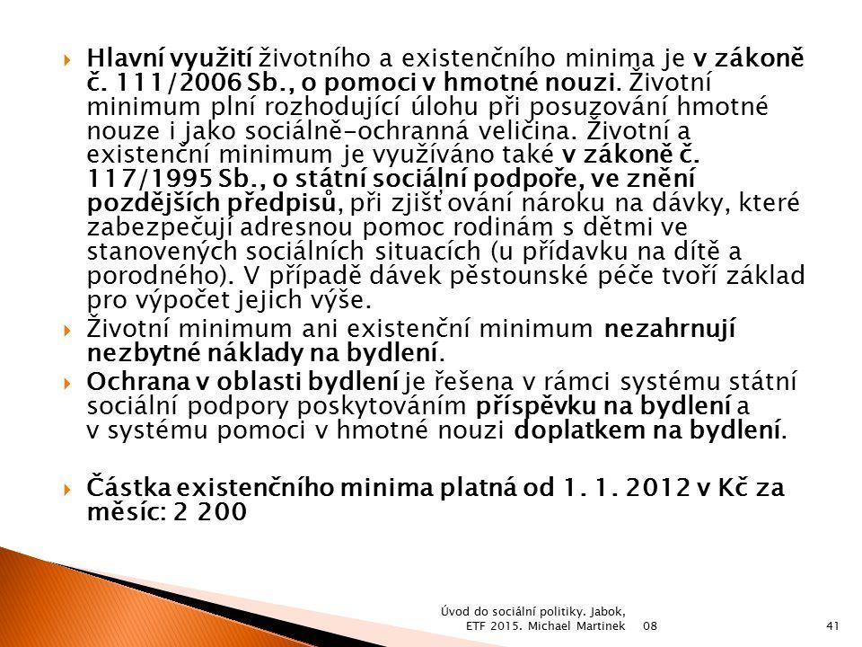  Hlavní využití životního a existenčního minima je v zákoně č.