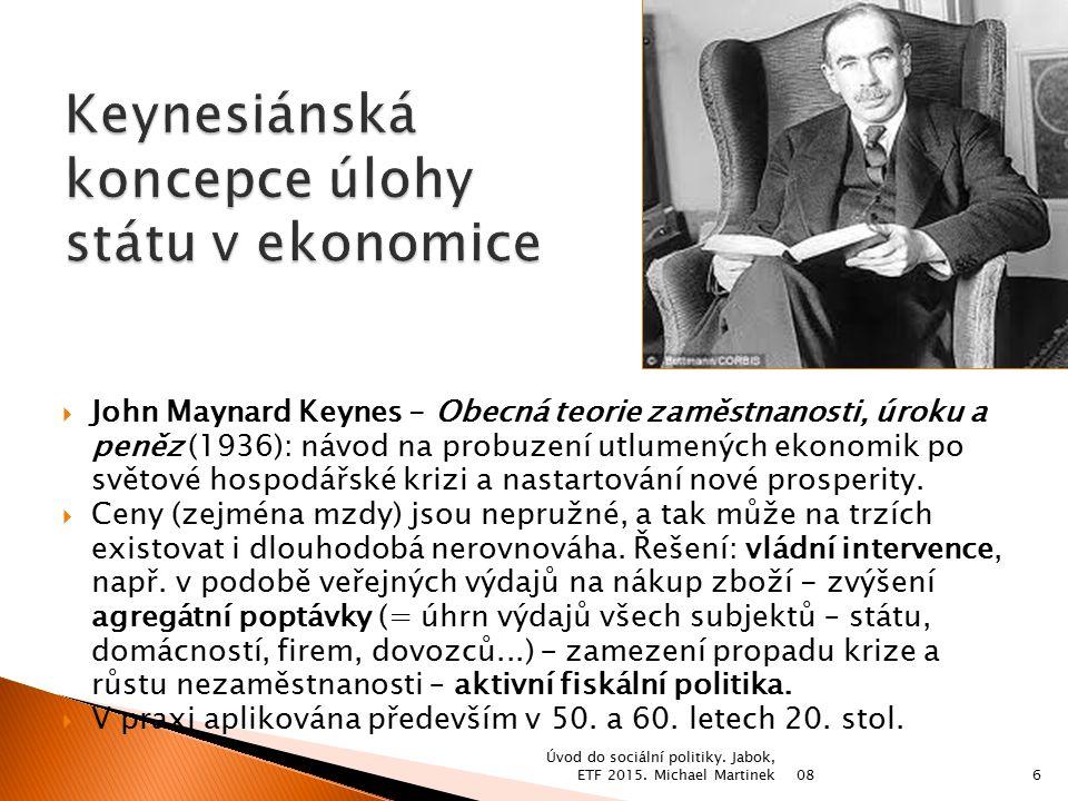  John Maynard Keynes - Obecná teorie zaměstnanosti, úroku a peněz (1936): návod na probuzení utlumených ekonomik po světové hospodářské krizi a nasta