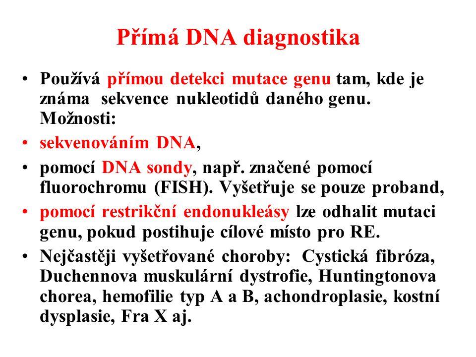 Používá přímou detekci mutace genu tam, kde je známa sekvence nukleotidů daného genu.