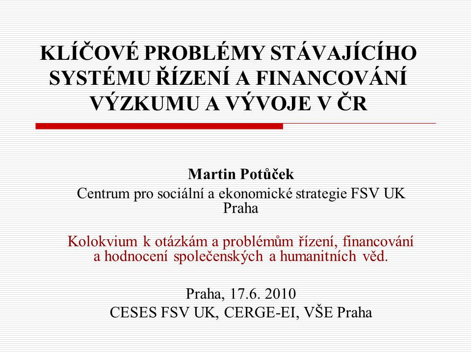 Děkuji za pozornost! potucek@fsv.cuni.cz http://www.ceses.cuni.cz http://www.martinpotucek.cz
