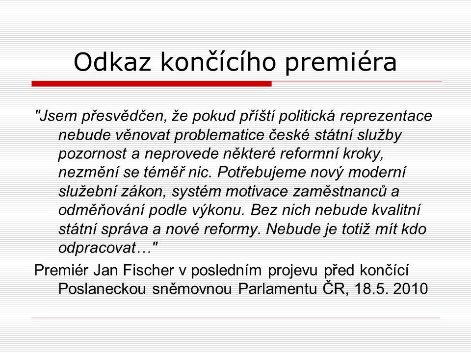 Odkaz končícího premiéra Jsem přesvědčen, že pokud příští politická reprezentace nebude věnovat problematice české státní služby pozornost a neprovede některé reformní kroky, nezmění se téměř nic.
