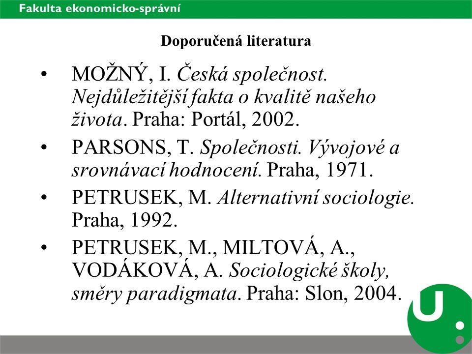 Doporučená literatura MOŽNÝ, I. Česká společnost.