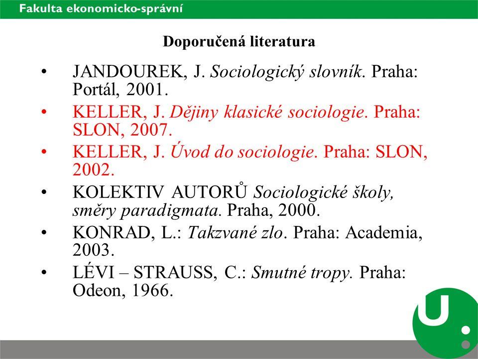 Doporučená literatura MACHONIN, P.A KOL. Československá společnost.