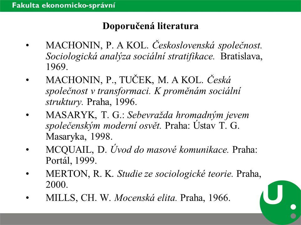 Doporučená literatura MOŽNÝ, I.Česká společnost. Nejdůležitější fakta o kvalitě našeho života.