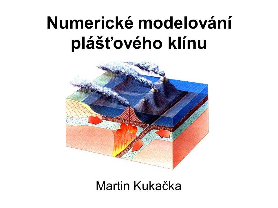 Závěr  metoda modelování stacionárního stavu subdukce umožňující self- konzistentní zahrnutí geometrie subdukční desky  sklon subdukce závisí na viskozitě oceánské kůry  vysvětluje špatnou statistickou korelaci subdukčního úhlu a ostatních parametrů (stáří, rychlost aj.)  model zvýšeného povrchového tepelného toku v oblasti za vulkanickou frontou  silná tlaková závislot viskozity způsobuje podobné teplotní pole v zaobloukové části klínu pro velmi různé podmínky  model exhumačního proudění před vulkanickou frontou  exhumace je možná především díky snížené viskozitě serpentinitu, vztlak působený hustotním rozdílem není nezbytný