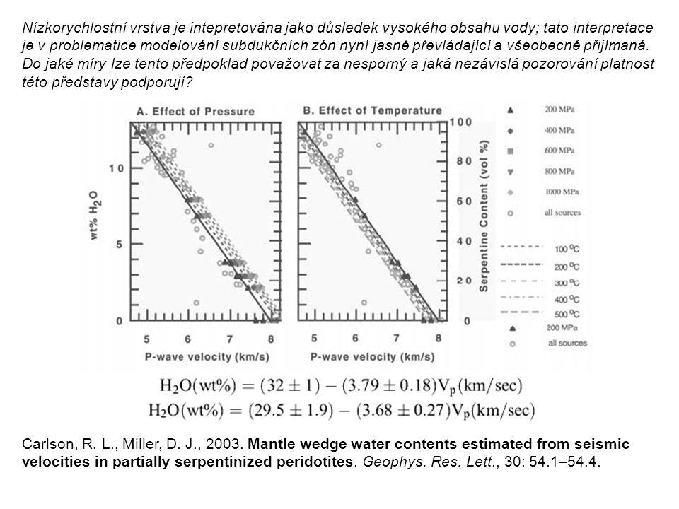 Nízkorychlostní vrstva je intepretována jako důsledek vysokého obsahu vody; tato interpretace je v problematice modelování subdukčních zón nyní jasně