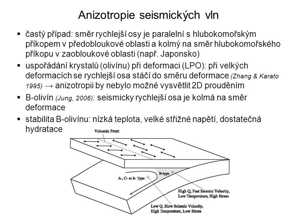 Serpentinizace  přítomnost vody vede k přeměně olivínu a ortopyroxenu na serpentinity  serpentinizace je patrně obecná vlastnost předobloukové zóny (Hyndman & Peacock, 2003) : 50 – 60 % (Centrální Andy, Cascadia), 20% (Aljaška)  Vp v předloubloukové zóně jen 7 km/s  Poissonův poměr  0,26 pro bezvodé peridotity, 0,3 pro 15% serpentinizaci, 0,38 pro serpentinit  nízká hustota (2,7 g/cm 3 )  podstatný vliv na reologii: peridotit se serpentinizací 10% má stejnou pevnost jako čistý serpentinit (Escartin, 2001)  serpentinit stabilní  do teploty 700°C (při tlaku 2 GPa)  do tlaku ~ 5,5 GPa