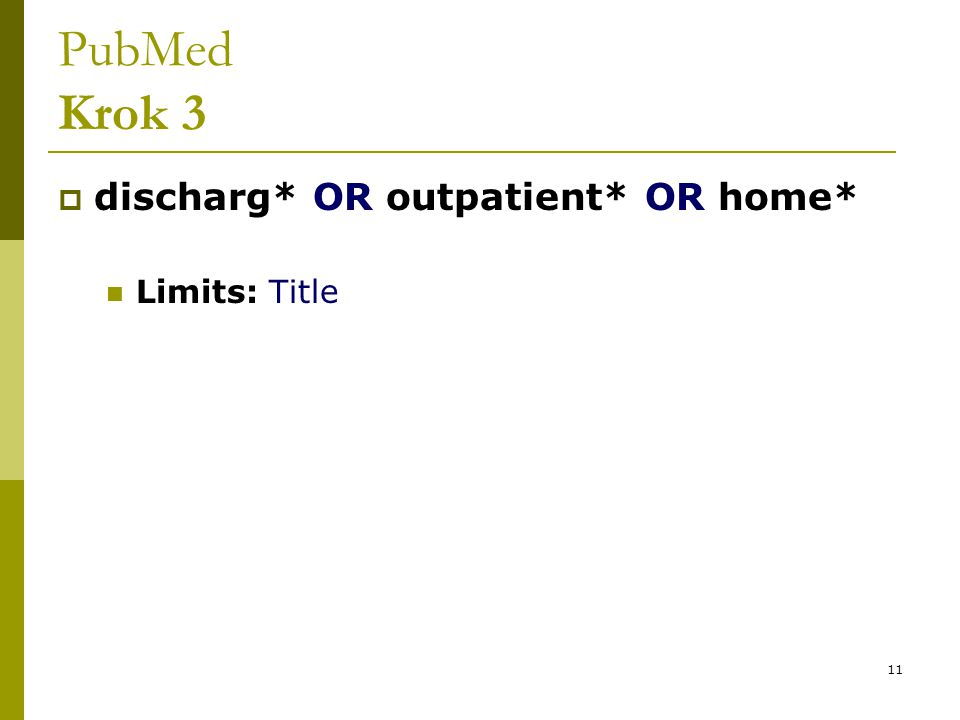 11 PubMed Krok 3  discharg* OR outpatient* OR home* Limits: Title