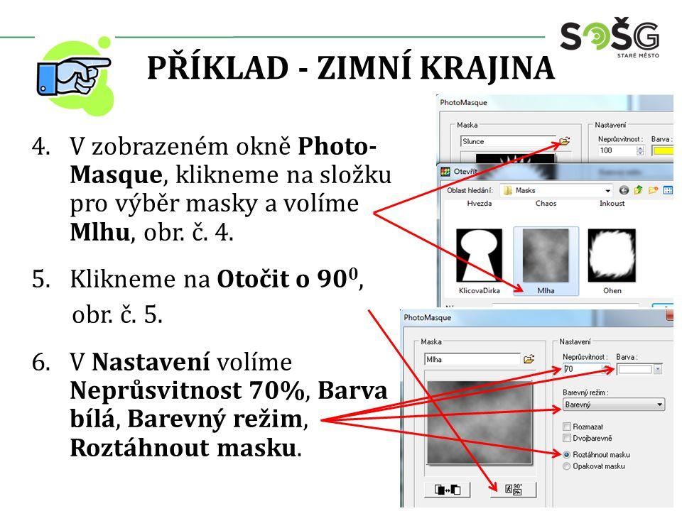 PŘÍKLAD - ZIMNÍ KRAJINA 4.V zobrazeném okně Photo- Masque, klikneme na složku pro výběr masky a volíme Mlhu, obr.