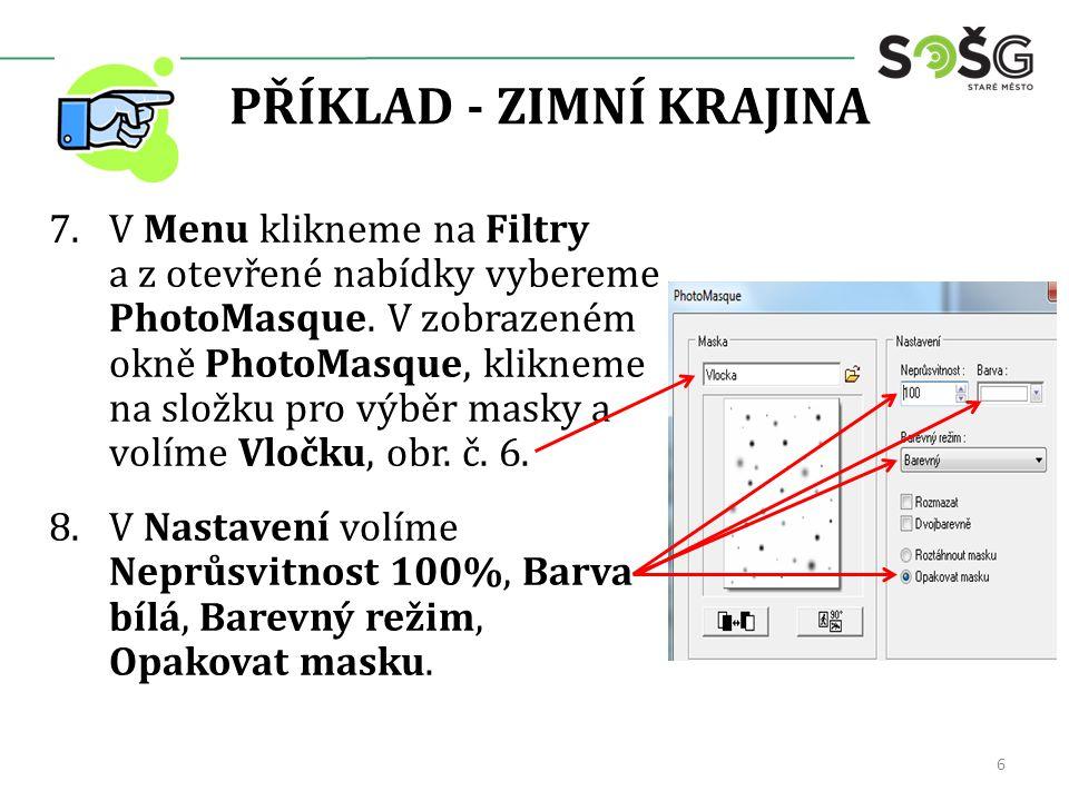 PŘÍKLAD - ZIMNÍ KRAJINA 7.V Menu klikneme na Filtry a z otevřené nabídky vybereme PhotoMasque.