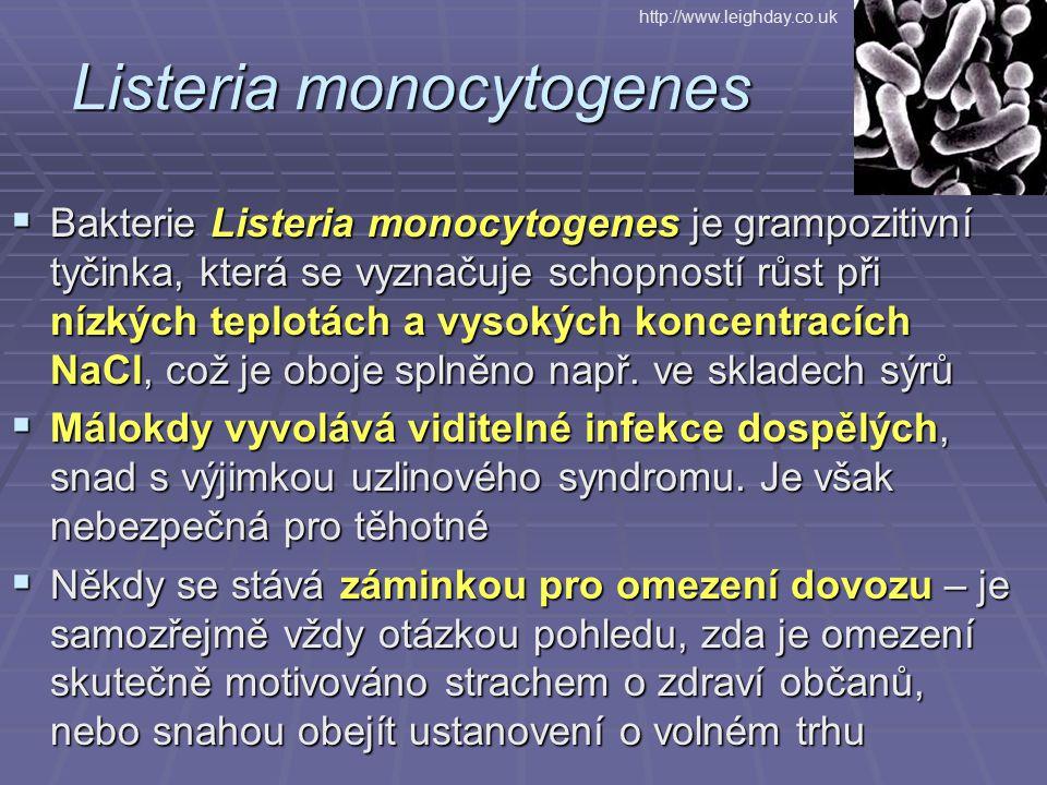 Listeria monocytogenes  Bakterie Listeria monocytogenes je grampozitivní tyčinka, která se vyznačuje schopností růst při nízkých teplotách a vysokých