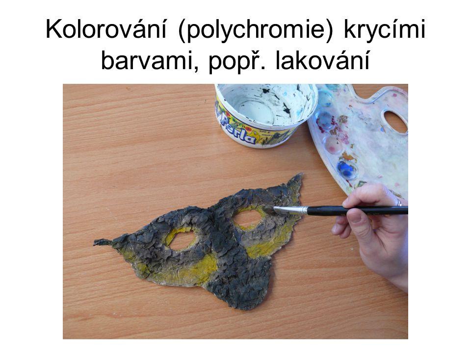 Kolorování (polychromie) krycími barvami, popř. lakování