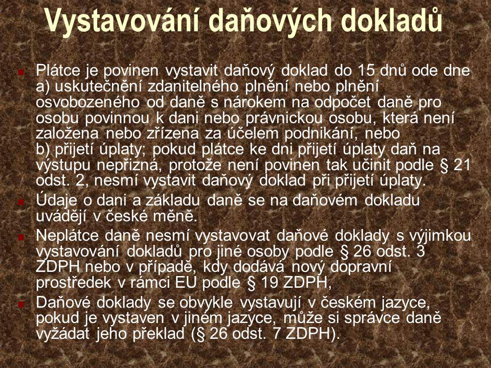 Daňové doklady při poskytnutí služby osobou v JČS nebo zahraniční osobou Tyto doklady jsou zasílány do tuzemska (nejsou – li zde vystavovány) s náležitostmi podle § 31 a 32 ZDPH, přičemž český odběratel (plátce) je doplňuje o údaje podle § 31 odst.