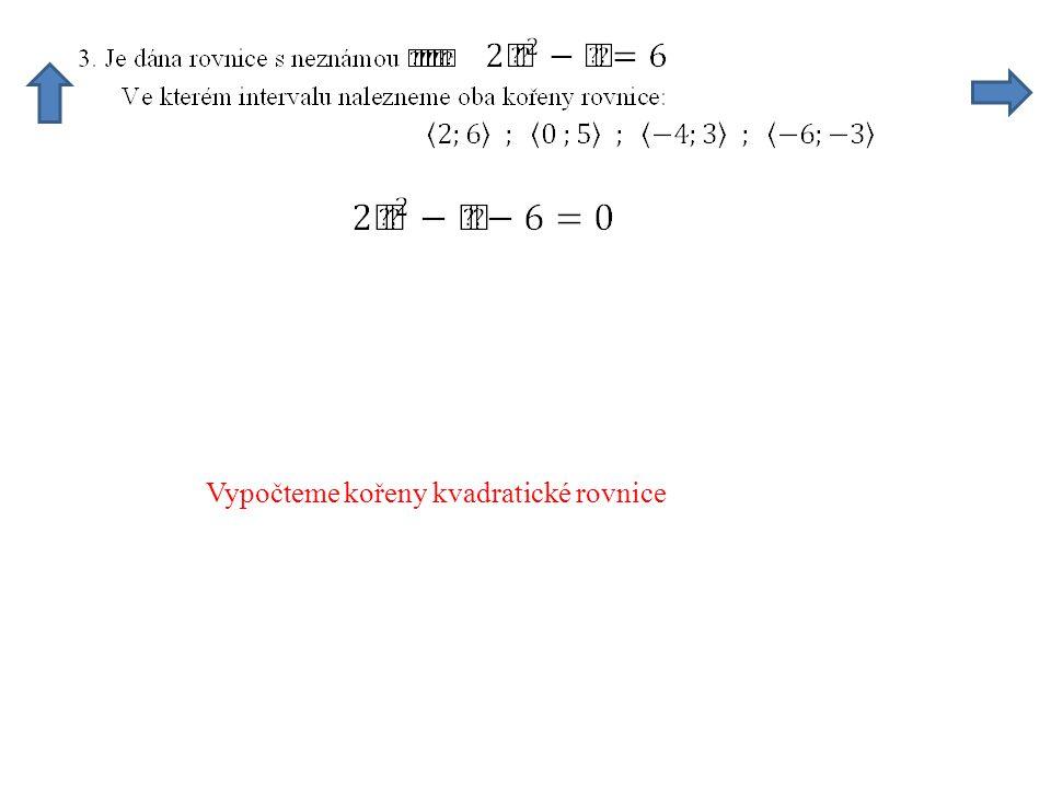Vypočteme kořeny kvadratické rovnice