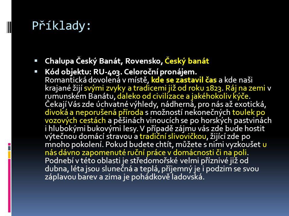 Příklady:  Chalupa Český Banát, Rovensko, Český banát  Kód objektu: RU-403.