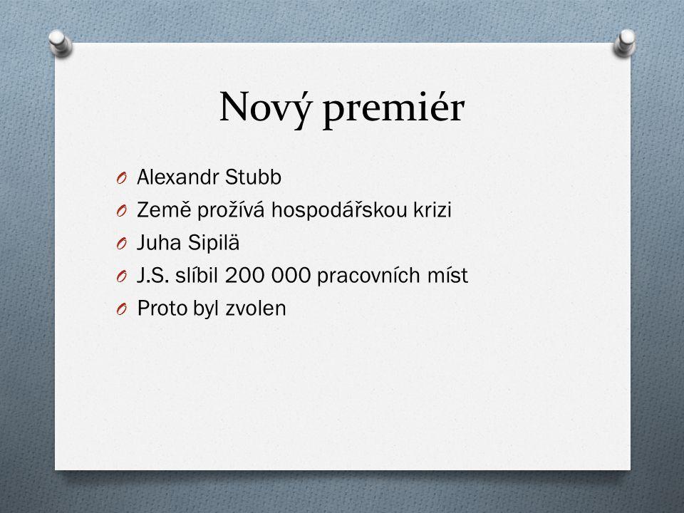 Nový premiér O Alexandr Stubb O Země prožívá hospodářskou krizi O Juha Sipilä O J.S.