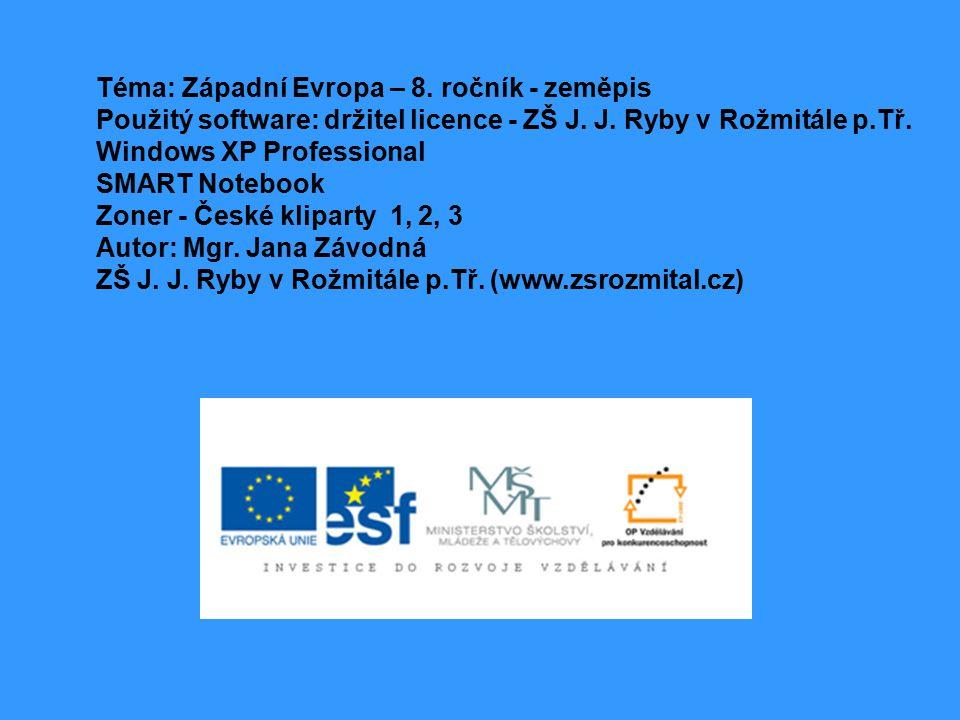 Téma: Západní Evropa – 8.ročník - zeměpis Použitý software: držitel licence - ZŠ J.