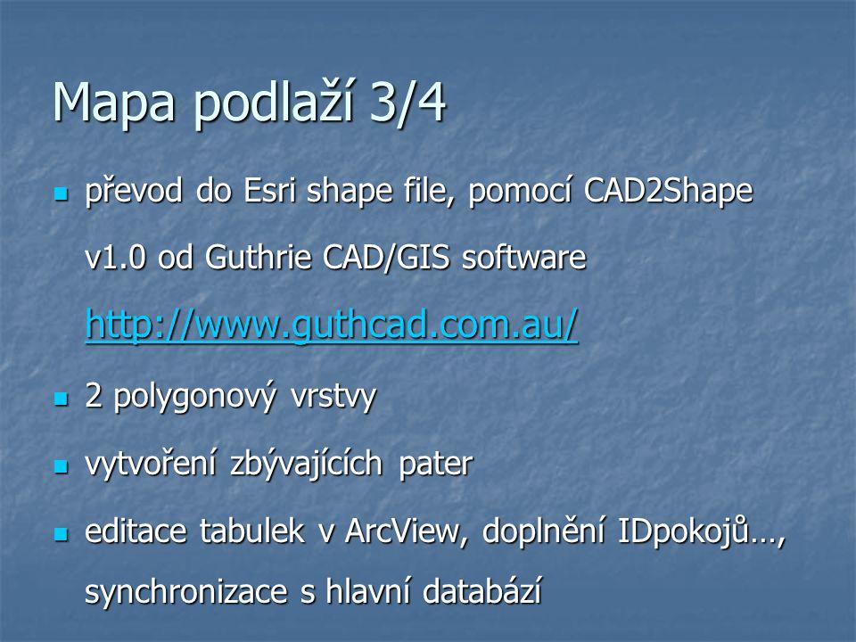 Mapa podlaží 3/4 převod do Esri shape file, pomocí CAD2Shape v1.0 od Guthrie CAD/GIS software http://www.guthcad.com.au/ převod do Esri shape file, po