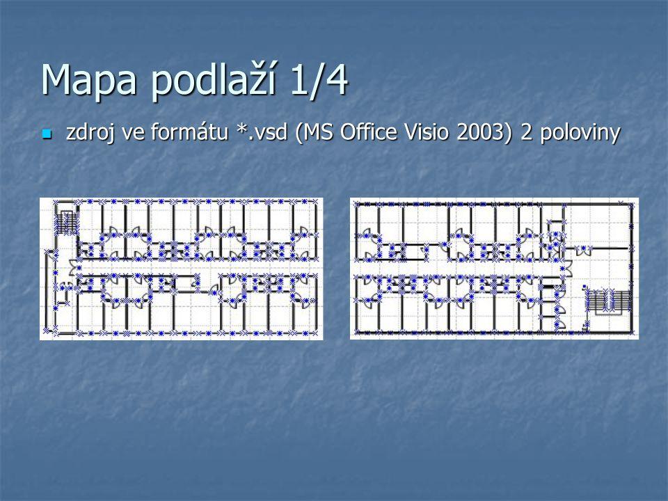 Mapa podlaží 1/4 zdroj ve formátu *.vsd (MS Office Visio 2003) 2 poloviny zdroj ve formátu *.vsd (MS Office Visio 2003) 2 poloviny
