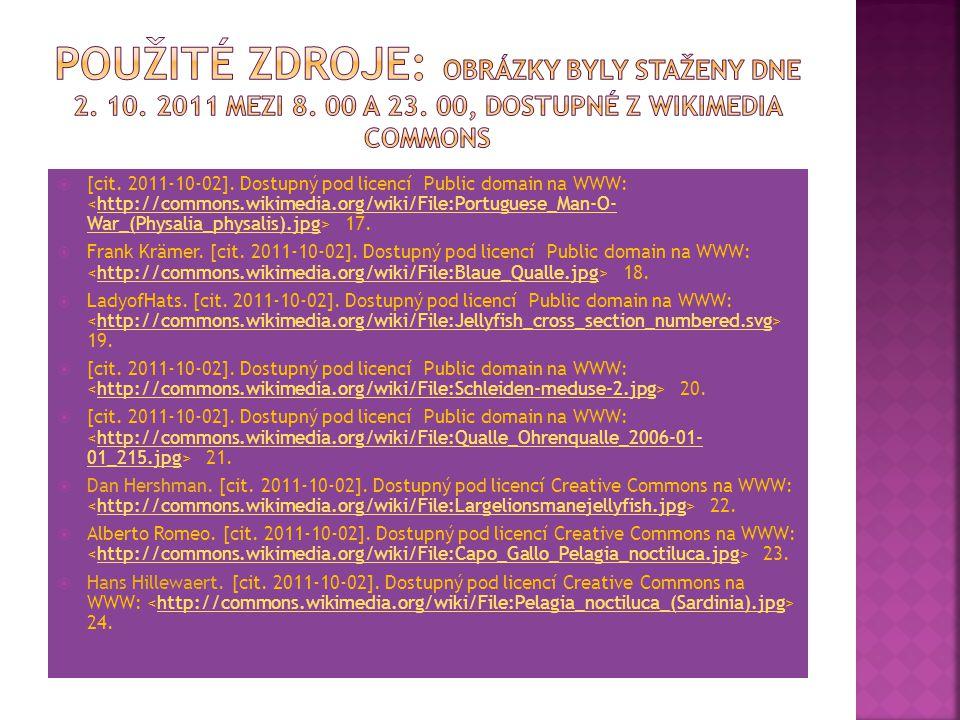  [cit. 2011-10-02]. Dostupný pod licencí Public domain na WWW: 17.http://commons.wikimedia.org/wiki/File:Portuguese_Man-O- War_(Physalia_physalis).jp