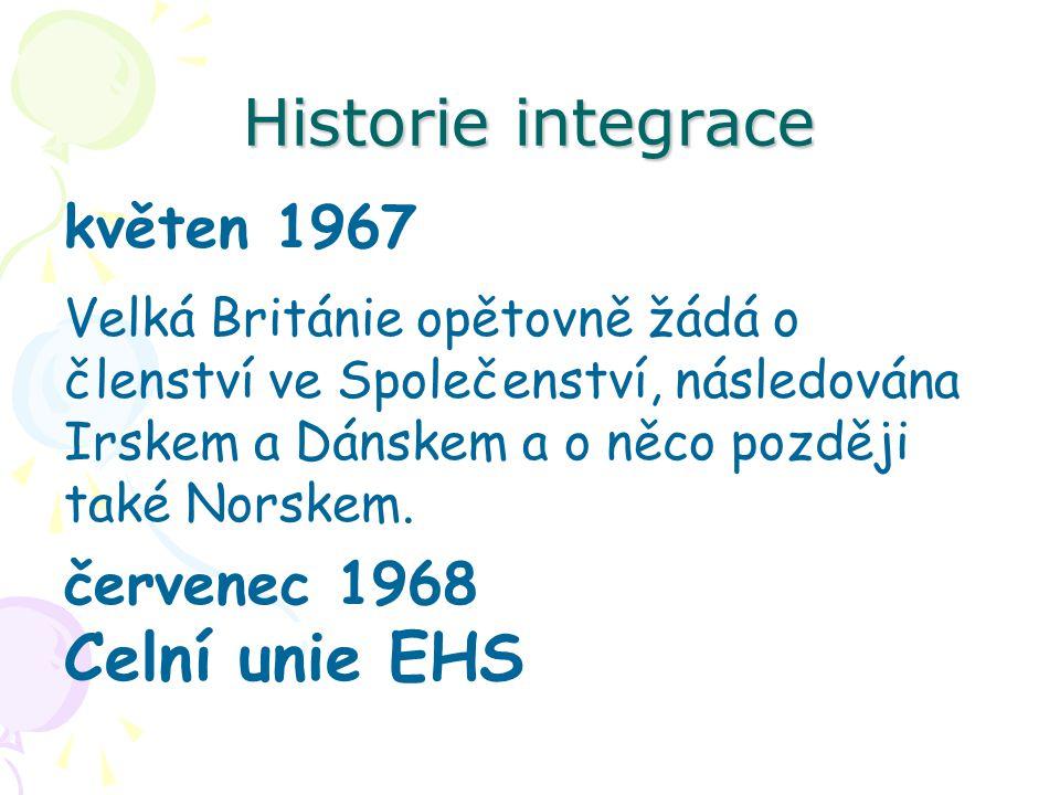 Historie integrace květen 1967 Velká Británie opětovně žádá o členství ve Společenství, následována Irskem a Dánskem a o něco později také Norskem. če