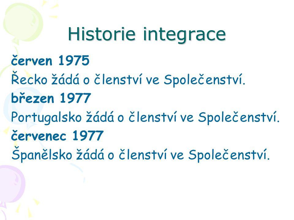 Historie integrace červen 1975 Řecko žádá o členství ve Společenství. březen 1977 Portugalsko žádá o členství ve Společenství. červenec 1977 Španělsko