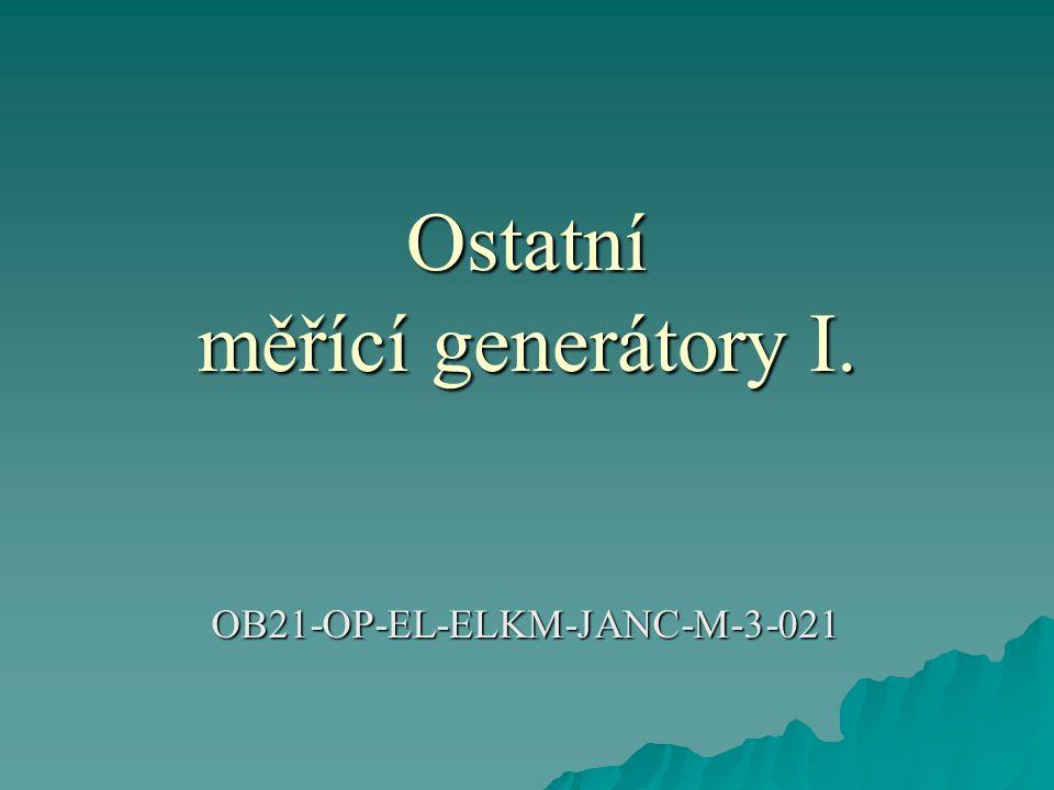 Ostatní měřící generátory I. OB21-OP-EL-ELKM-JANC-M-3-021