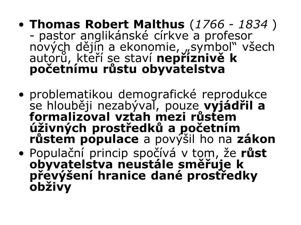 """Thomas Robert Malthus (1766 - 1834 ) - pastor anglikánské církve a profesor nových dějin a ekonomie, """"symbol"""" všech autorů, kteří se staví nepříznivě"""