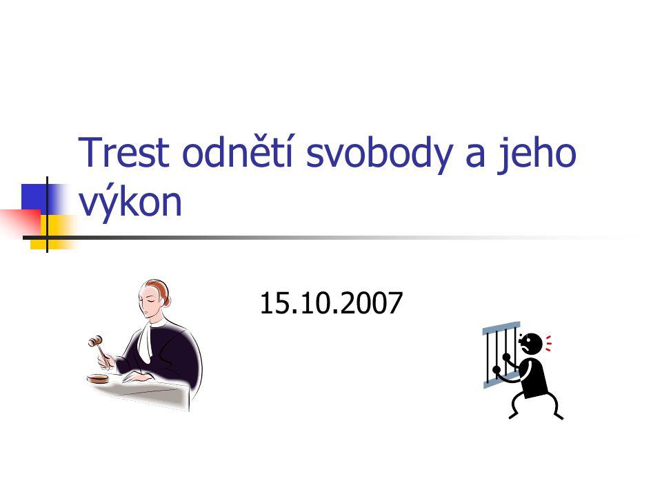 Trest odnětí svobody a jeho výkon 15.10.2007