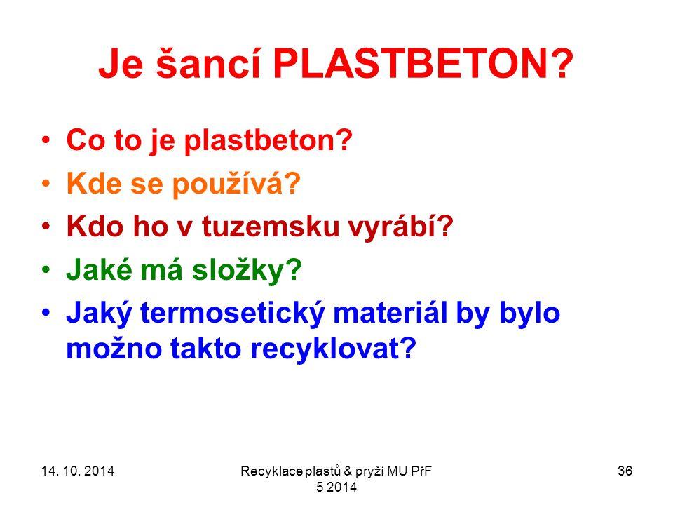 Je šancí PLASTBETON. Co to je plastbeton. Kde se používá.