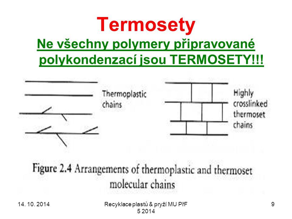 Termosety 9 Ne všechny polymery připravované polykondenzací jsou TERMOSETY!!.