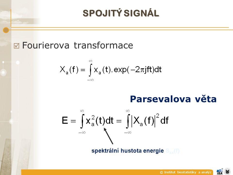 © Institut biostatistiky a analýz SPOJITÝ SIGNÁL  Fourierova transformace Parsevalova věta spektrální hustota energie S xx (f)
