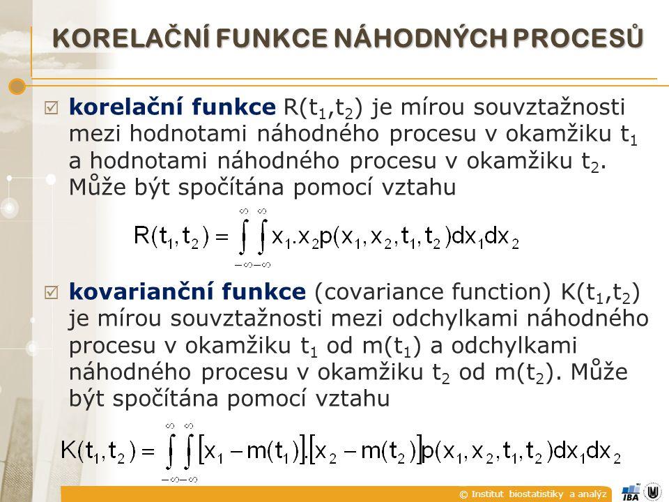 © Institut biostatistiky a analýz KORELA Č NÍ FUNKCE NÁHODNÝCH PROCES Ů  korelační funkce R(t 1,t 2 ) je mírou souvztažnosti mezi hodnotami náhodného procesu v okamžiku t 1 a hodnotami náhodného procesu v okamžiku t 2.
