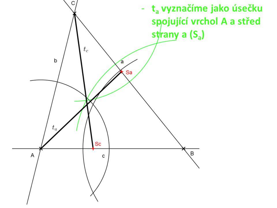 -t a vyznačíme jako úsečku spojující vrchol A a střed strany a (S a )